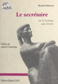 Nicole Etienne et Jeanne Cressanges - La secrétaire ou La femme aux tiroirs.