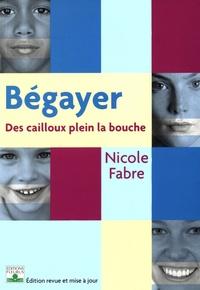Nicole Fabre - Bégayer - Des cailloux plein la bouche.