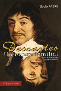 Nicole Fabre - Descartes - Un roman familial.