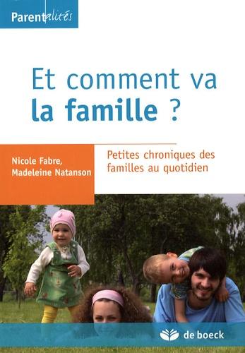Nicole Fabre et Madeleine Natanson - Et comment va la famille ? - Petites chroniques des familles au quotidien.