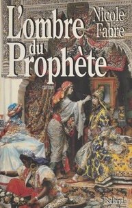 Nicole Fabre - L'ombre du prophète.