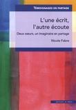 Nicole Fabre - L'une écrit, l'autre écoute - Deux soeurs, un imaginaire en partage.