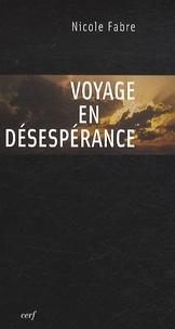 Nicole Fabre - Voyage en désespérance.