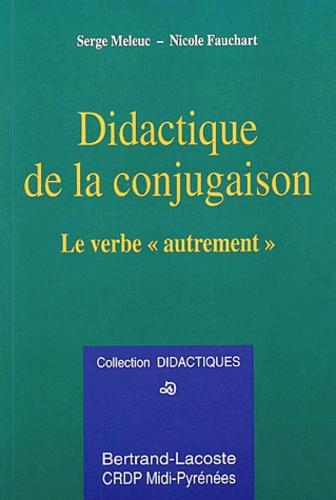 Didactique De La Conjugaison Le Verbe De Nicole Fauchart Livre Decitre