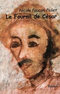 Nicole Faucon-Pellet - Le fournil de César.