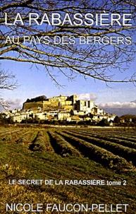 Nicole Faucon-Pellet - Le secret de la Rabassière Tome 2 : La Rabassière au pays des bergers.