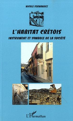 Nicole Fernandez - L'habitat crétois, instrument et symbole de la société.