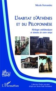 Nicole Fernandez - L'habitat d'Athènes et du Péloponnèse - Héritages emblématiques et témoins de notre temps.
