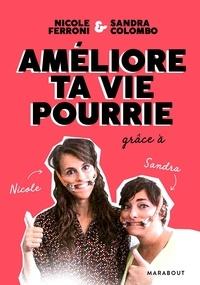 Nicole Ferroni et Sandra Colombo - Améliore ta vie pourrie grâce à Sandra et Nicole.