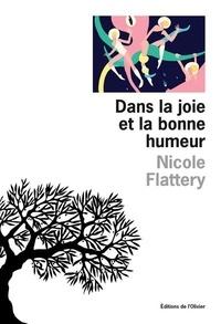 Nicole Flattery - Dans la joie et la bonne humeur.