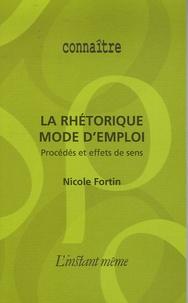 Nicole Fortin - La réthorique mode d'emploi - Procédés et effets de sens.