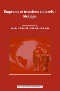 Nicole Fourtané et Michèle Guiraud - Emprunts et transferts culturels : Mexique.