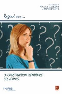 Nicole Gallant et Annie Pilote - La construction identitaire des jeunes.