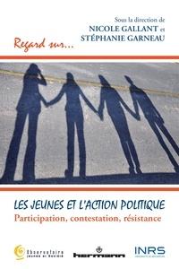 Nicole Gallant - Les jeunes et l'action politique - Participation, contestation, résistance.
