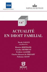 Nicole Gallus et Béatrice Bertrand - Actualité en droit familial.