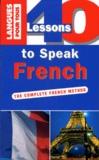 Nicole Gandilhon et Sylviane Nouschi - 40 Lessons to speak French.