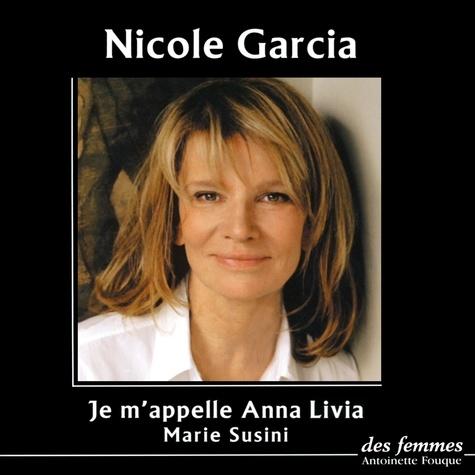 Nicole Garcia et Marie Susini - Je m'appelle Anna Livia.