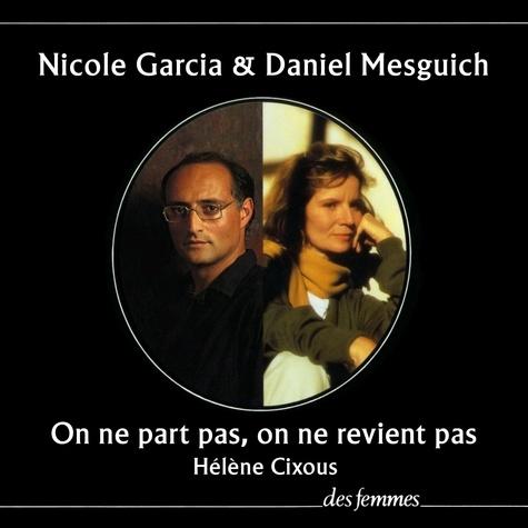 Nicole Garcia et Daniel Mesguich - On ne part pas on ne revient pas.