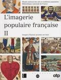 Nicole Garnier-Pelle - L'imagerie populaire française - Tome 2, Images d'Epinal gravées sur bois.
