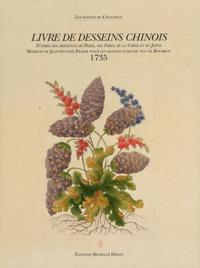 Nicole Garnier-Pelle - Livre de desseins chinois - Modèles de Jean-Antoine Fraisse pour les manufactures du duc de Bourbon (1735).