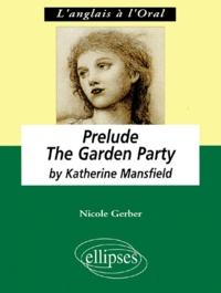 """Nicole Gerber - """"Prelude"""", """"The garden party"""" by Katherine Mansfield - Anglais LV1 renforcée, terminale L."""