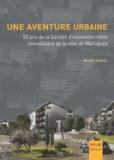 Nicole Girard - Une aventure urbaine - 50 ans de la Société d'économie mixte immobilière de la ville de Martigues.