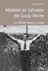 Nicole Giroud - Mission et calvaire de Louis Adrien Favre - La filière franco-suisse.