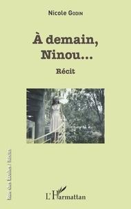 Nicole Godin - A demain, Ninou....