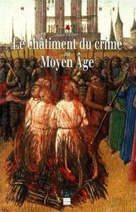 LE CHATIMENT DU CRIME AU MOYEN-AGE. XIIème-XVIème siècles.pdf