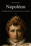 Nicole Gotteri - Napoléon - Stratégie politique et moyens de gouvernement.