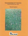 Nicole Graziosi - Tendresses et venins.