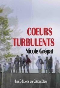 Nicole Grépat - Coeurs turbulents.
