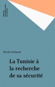 Nicole Grimaud - La Tunisie à la recherche de sa sécurité.