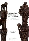 Nicole Grimaud et Patrick Grimaud - Les dagues rituelles de l'Himalaya.