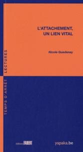 Nicole Guédeney - L'attachement, un lien vital.
