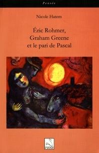 Nicole Hatem - Eric Rohmer, Graham Greene et le pari de Pascal.
