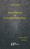 Nicole Hatem - Raïssa Maritain ou le courage philosophique.