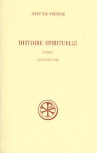 Accentsonline.fr HISTOIRE SPIRITUELLE. Tome 1, Chants I-III Image