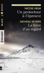 Nicole Helm et Nichole Severn - Un protecteur à l'épreuve - La force d'un regard.