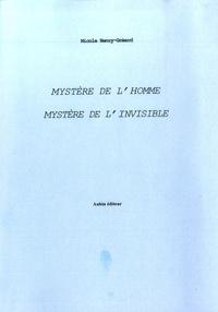 Nicole Henry-Gréard - Mystère de l'homme, mystère de l'invisible.