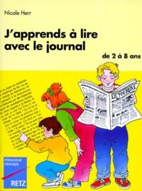 J'apprends à lire avec le journal - Nicole Herr |