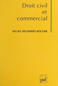 Nicole Heudebert-Bouvier et Alain Piedelièvre - Droit civil et commercial.