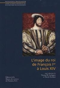 Histoiresdenlire.be L'image du roi de François 1er à Louis XIV Image