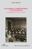 Nicole Hulin - Les femmes, l'enseignement et les sciences - Un long cheminement (XIXe-XXe sicèle).