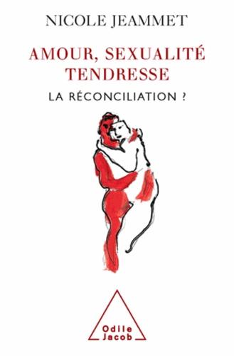 Amour, sexualité, tendresse : la réconciliation ?