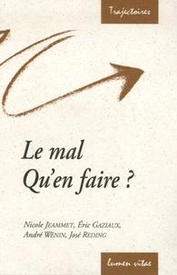 Nicole Jeammet et Eric Gaziaux - Le mal - Qu'en faire ?.