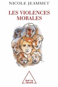 Nicole Jeammet - Les violences morales.