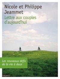 Nicole Jeammet et Philippe Jeammet - Lettre aux couples d'aujourd'hui.