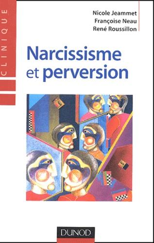 Nicole Jeammet et Françoise Neau - Narcissisme et perversion.