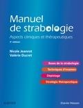Nicole Jeanrot et Valérie Ducret - Manuel de strabologie - Aspects cliniques et thérapeutiques.